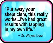 EFT Quote-Dr Wayne Dyer