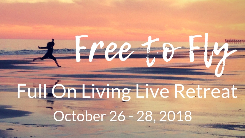 Free to Fly Full On Living Live Retreat